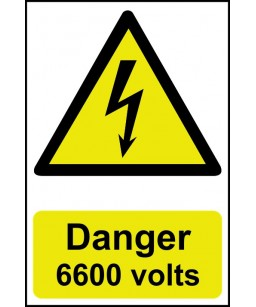 Danger 6600 Volts Safety Sign